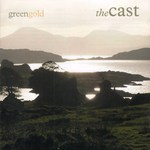 The Cast: Greengold (Greentrax CDTRAX 319)
