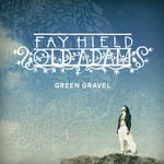 Fay Hield: Green Gravel (Soundpost)