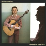 Martin Simpson: Grinning in Your Face (Topic 12TS340)