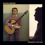 Martin Simpson: Grinning in Your Face (Fledg'ling FLED 3021)