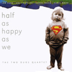 The Two Duos Quartet: Half As Happy As We (R.U.F Records RUFCD07)