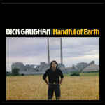 Dick Gaughan: Handful of Earth (Topic 12TS419)
