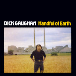 Dick Gaughan: Handful of Earth (Topic TSCD419)