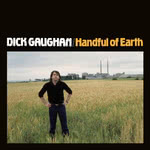Dick Gaughan: Handful of Earth (Topic TTSCD005)