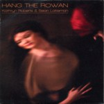 Kathryn Roberts & Sean Lakeman: Hang the Rowan (Navigator NAVIGATOR072RP, promo single)