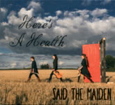 Said the Maiden: Here's a Health (Maiden Records STM003)