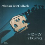 Alistair McCulloch: Highly Strung (Fellside FECD154)