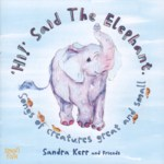 Sandra Kerr: 'Hi!' Said the Elephant (Smallfolk SMF2)