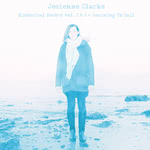 Josienne Clarke: Historical Record Vol. 3 & 4—Learning to Sail (Corduroy Punk CPR02)