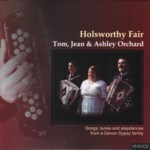 Tom, Jean & Ashley Orchard: Holsworthy Fair (Veteran VT151CD)