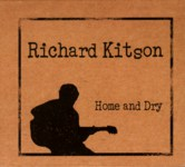 Richard Kitson: Home and Dry (own label RKCD003)
