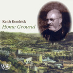 Keith Kendrick: Home Ground (Fellside FECD118)