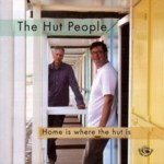The Hut People: Home Is Where the Hut Is (Fellside FECD228)