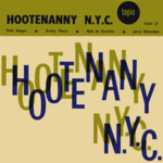 Pete Seeger, Sonny Terry, Bob de Cormier, Jerry Silverman: Hootenanny N.Y.C. (Topic TOP37)