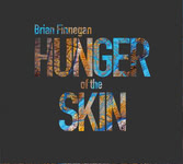 Brian Finnegan: Hunger of the Skin (Singing Tree STM013)