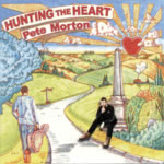Pete Morton: Hunting the Heart (Harbourtown HARCD 040)