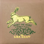 Lisa Knapp: Hunt the Hare (Ear to the Ground)