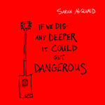 Sarah McQuaid: If We Dig Any Deeper It Could Get Dangerous (Shovel and a Spade SAASCD001)