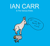 Ian Carr: I Like Your Taste in Music (Reveal REVEAL087CDX)