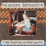 Norman Kennedy: I Little Thocht My Love Wid Leave Me (Autumn Harvest AH 001)