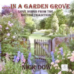 Nick Dow: In a Garden Grove (Old House OHM 812)