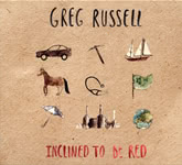 Greg Russell: Inclined to Be Red (Fellside FECD281)