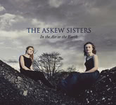 The Askew Sisters: In the Air or the Earth (RootBeat RBRCD20)