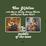 Tom Gilfellon: In the Middle of the Tune (Topic 12TS282)