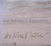 Iain Matthews & Egbert Derix: In the Now (Fledg'ling FLED3092)