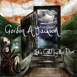 Gordon Jackson: It's Cold by the Door