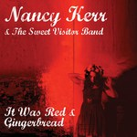 Nancy Kerr & The Sweet Visitor Band: It Was Red (Little Dish LiDiDD001)