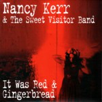 Nancy Kerr & The Sweet Visitor Band: It Was Red (Little Dish LiDiEP001)