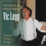 Vic Legg: I've Come to Sing a Song (Veteran VT129CD)
