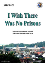 I Wish There Was No Prisons (Musical Traditions MTCD372)