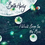 Bella Hardy: I Would Bring You the Moon (Noe NOE07)