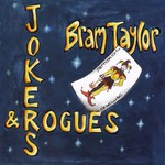 Bram Taylor: Jokers & Rogues (Fellside FECD246)