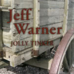 Jeff Warner: Jolly Tinker (Gumstump 101)