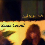 Susan Cowsill: Just Believe It (Blue Rose BLU CD0338)