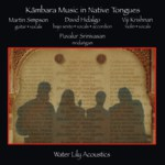 Martin Simpson, David Hidalgo, Viji Krishnan, Puvalur Srinivasan: Kãmbara Music in Native Tongues (Water Lily Acoustics WLA-CS-63-CD)