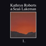 Kathryn Roberts & Sean Lakeman: 1. (IScream EQCD002)