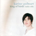 Karine Polwart: King of Birds (radio edit) (Hegri HEGRICD08RP2)