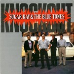Sugar Ray & The Blue Tones: Knockout (Special Delivery SPD 1021)
