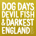 Dog Days, Devil Fish & Darkest England (Thames Delta MUD009)