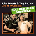 John Roberts & Tony Barrand: Live at Holsteins! (Golden Hind GHM-203)