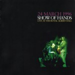 Show of Hand: Live at the Royal Albert Hall (Hands On Music HMCD01)