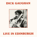 Dick Gaughan: Live in Edinburgh (Celtic CM CD 030)