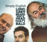 Simply English: Long Grey Beard and a Head That's Bald (own label SPECD001)