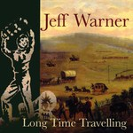 Jeff Warner: Long Time Travelling (WildGoose WGS385CD)