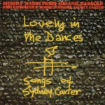 Lovely in the Dances: The Songs of Sydney Carter (Osmosis OSMO CD008)