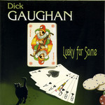 Dick Gaughan: Lucky for Some (Greentrax CDTRAX290)